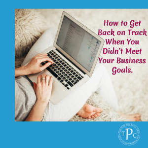 How-to-Get-Back-on-Track-When-You-Didn't-Meet-Your-Business-Goals