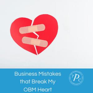 Business Mistakes That Break MY OBM Heart