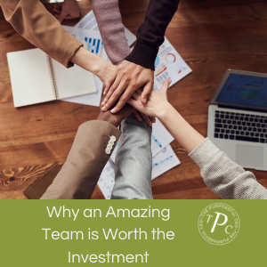 Why an Amazing Team is Worth the Investment