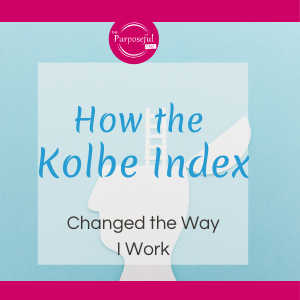 How the Kolbe Index Changed the Way I Work