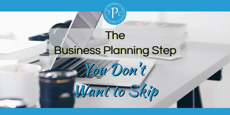 Don't Miss This Business Planning Step!