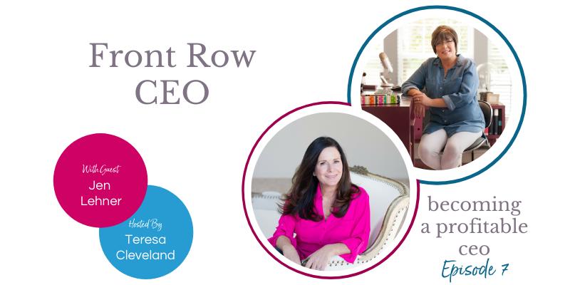 Ep7-Jen Lehner Front Row CEO