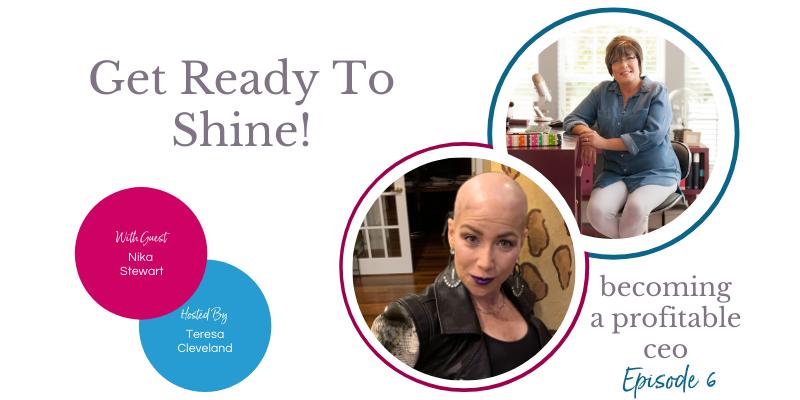 Get Ready To Shine Nika Stewart Episode 6