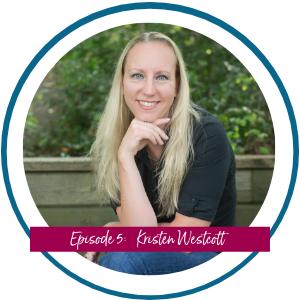 Choosing Your Clients Kristen Westcott ep5