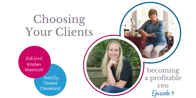 Choosing your clients - Kristen Westcott - ep5