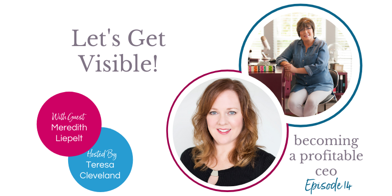 Let's Get Visible with Meredith Liepelt