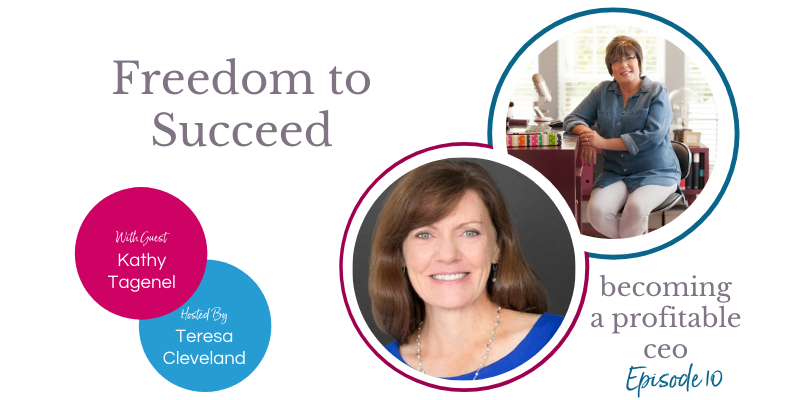 Kathy Tagenel-Freedom to Succeed -Ep10