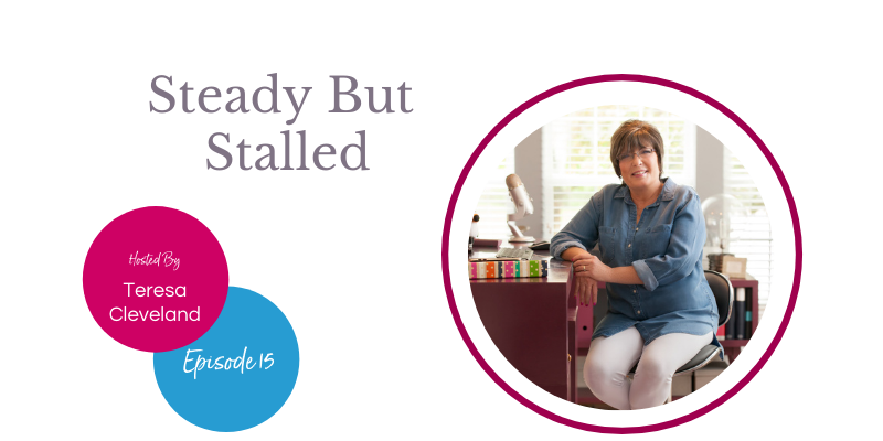 Teresa Cleveland Steady But Stalled Ep15 - Website