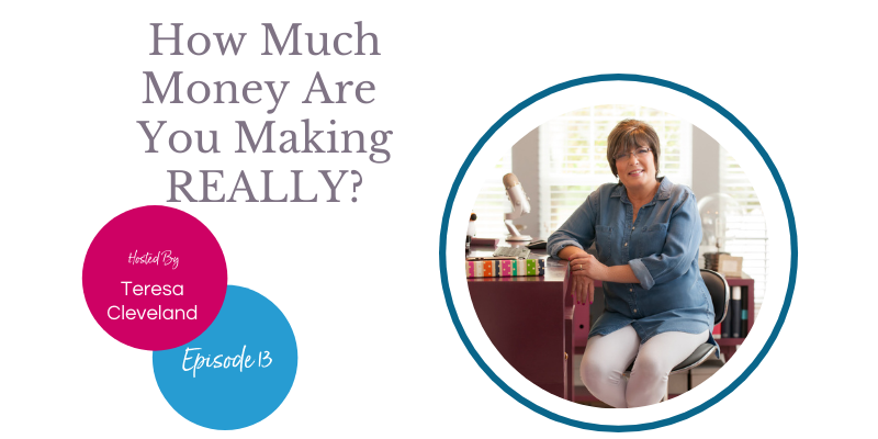 Teresa Cleveland How Much Money Are You Making REALLY Ep 13