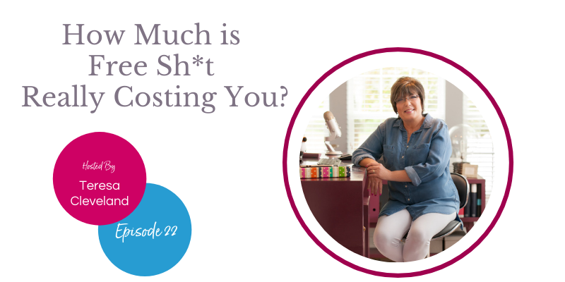 How Much is Free Shit Really Costing You? Teresa Cleveland
