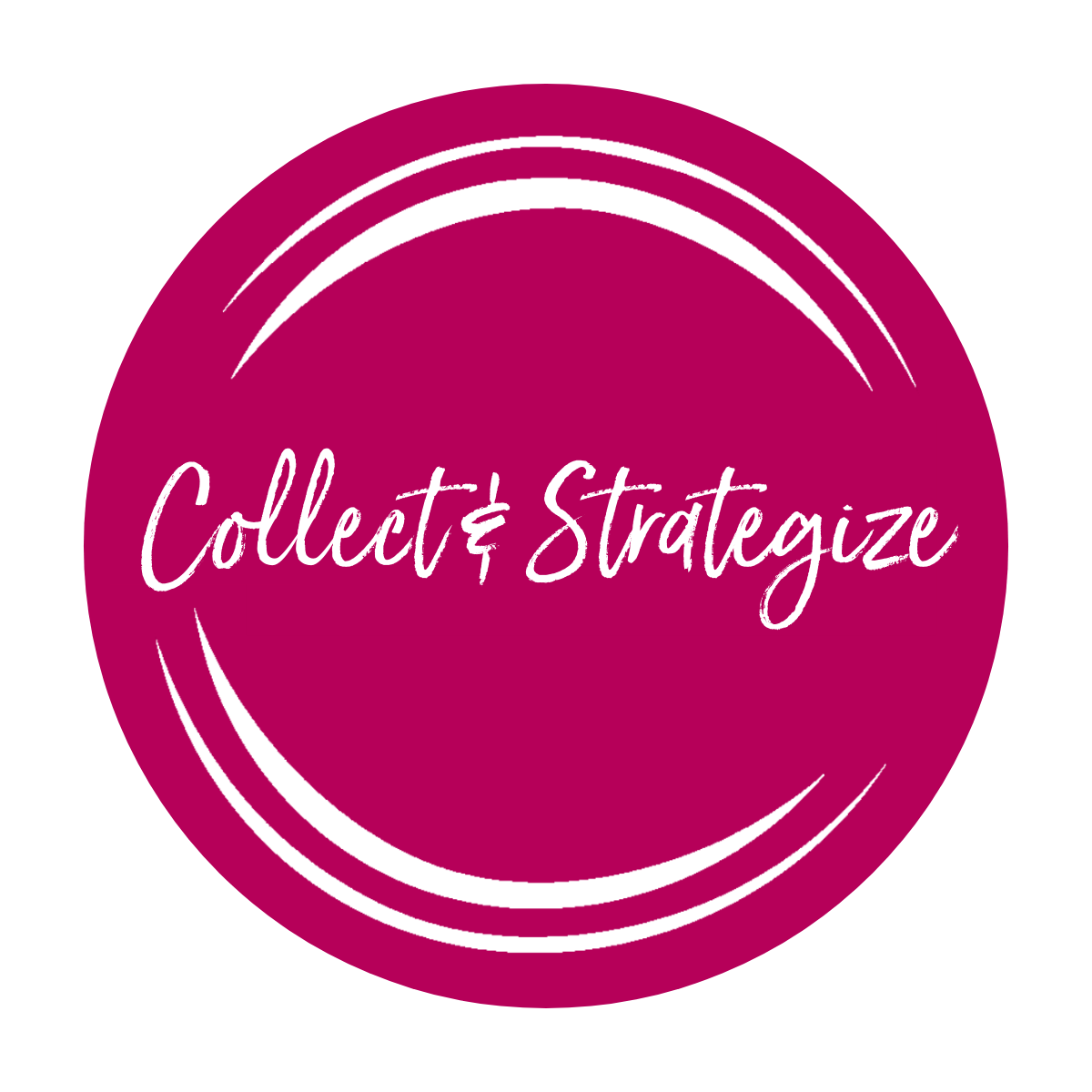 Collect & Strategize