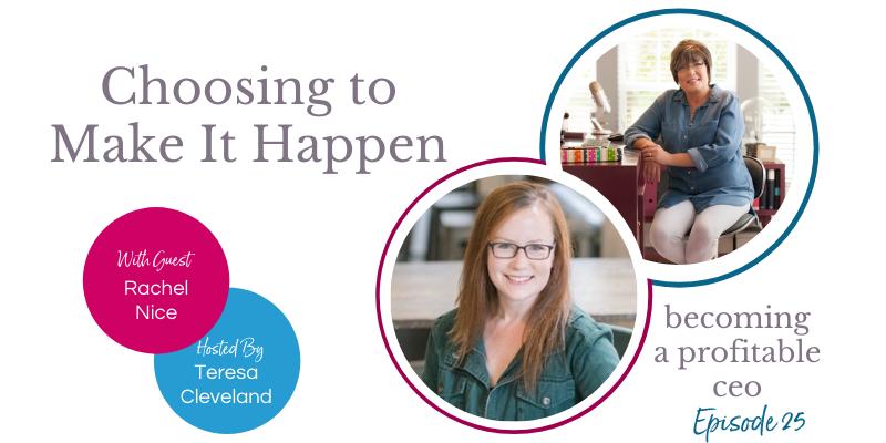 Choosing to Make It Happen Rachel Nice