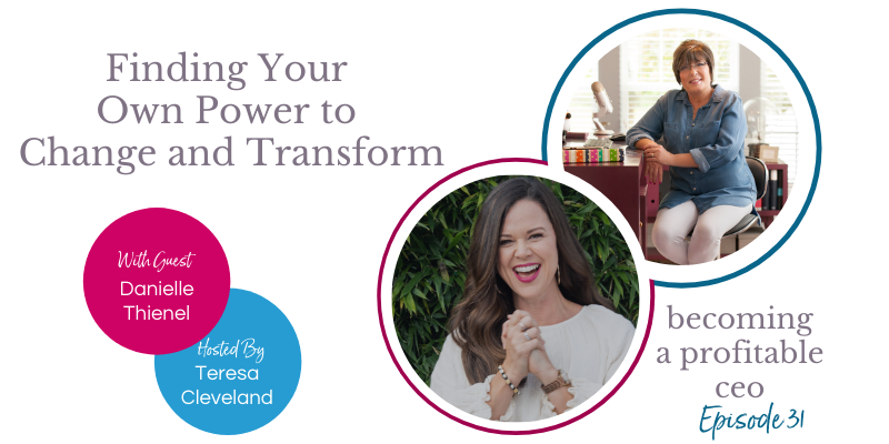 Finding Your Own Power to Change and Transform Danielle Thienel