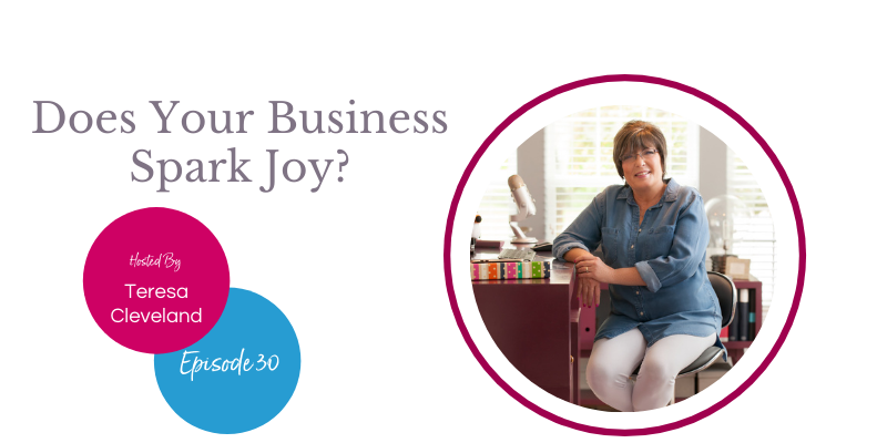Does Your Business Spark Joy with Teresa Cleveland